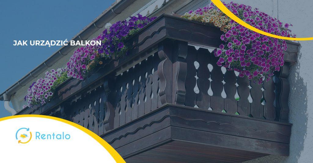 Jak uporządkować i urządzić balkon